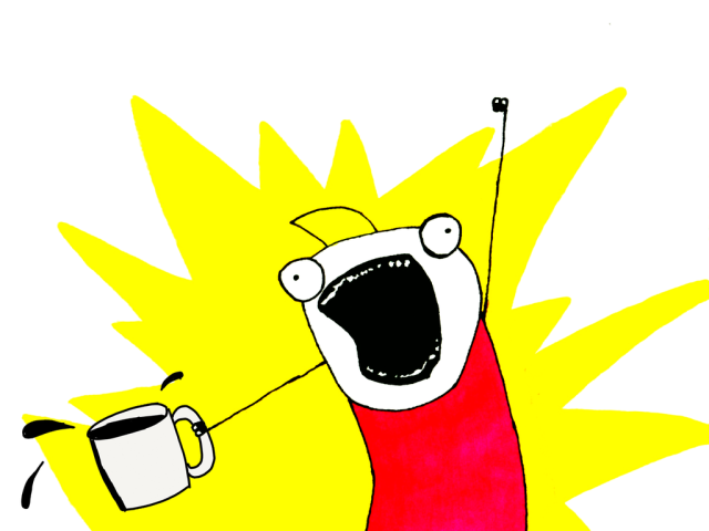 DRINK ALL THE COFFEE!